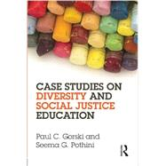 Case Studies on Diversity and Social Justice Education by Gorski; Paul C., 9780415658256