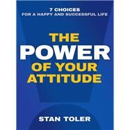 The Power of Your Attitude by Toler, Stan, 9780736968256
