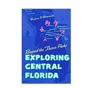 Beyond the Theme Parks : Exploring Central Florida by Brotemarkle, Benjamin D., 9780813018256