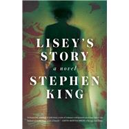 Lisey's Story A Novel by King, Stephen, 9781501138256