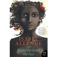 Island Beneath the Sea by Allende, Isabel; Peden, Margaret Sayers, 9780061988257