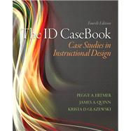 The ID CaseBook Case Studies in Instructional Design by Ertmer, Peggy A.; Quinn, James; Glazewski, Krista D., 9780133258257