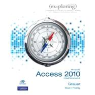 Exploring Microsoft Office Access 2010 Comprehensive by Grauer, Robert; Poatsy, Mary Anne; Mast, Keith; Hogan, Lynn, 9780135098257
