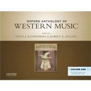Oxford Anthology of Western Music Volume One: The Earliest Notations to the Early Eighteenth Century by Rothenberg, David J.; Holzer, Robert R.; Taruskin, Richard; Gibbs, Christopher H., 9780199768257
