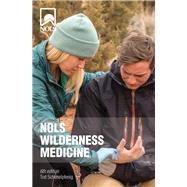 Nols Wilderness Medicine by Schimelpfenig, Tod; Safford, Joan, 9780811718257