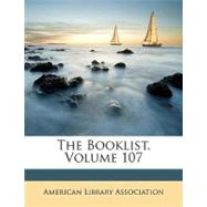 The Booklist, Volume 107 by American Library Association, Library As, 9781148868257
