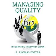 Managing Quality Integrating the Supply Chain by Foster, S. Thomas, 9780133798258