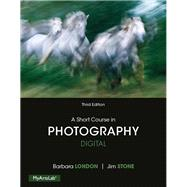 A Short Course in Photography: Digital, 3/e by STONE, LONDON, 9780205998258