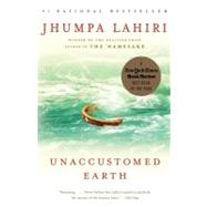 Unaccustomed Earth by LAHIRI, JHUMPA, 9780307278258