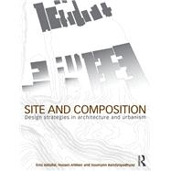 Site and Composition: Design Strategies in Architecture and Urbanism by Aldallal; Enis, 9780415498258
