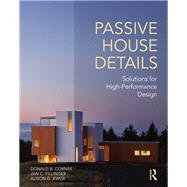Passive House Details: Solutions for High-Performance Design by Kwok; Alison, 9781138958258