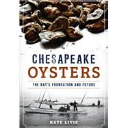 Chesapeake Oysters by Livie, Kate, 9781626198258