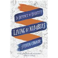 Living by Numbers by Connor, Steven, 9781780238258