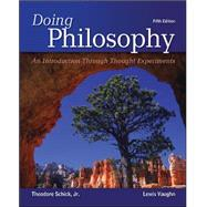 Doing Philosophy: An Introduction Through Thought Experiments by Schick, Theodore; Vaughn, Lewis, 9780078038259