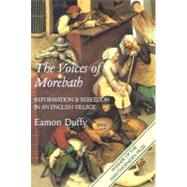 The Voices of Morebath; Reformation and Rebellion in an English Village by Eamon Duffy, 9780300098259