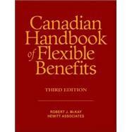 Canadian Handbook of Flexible Benefits by McKay, Robert J., 9780470838259