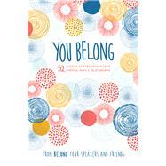 You Belong by Nordeman, Nichole; Lau, Pamela Havey; Welch, Kristen; Unice, Nicole; Niequist, Shauna, 9781496408259