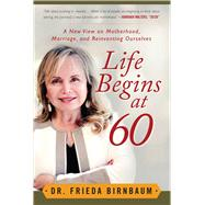 Life Begins at 60 by Birnbaum, Frieda, 9781510708259