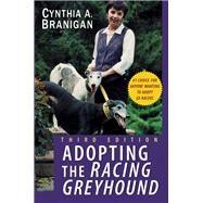 Adopting the Racing Greyhound by Branigan, Cynthia A., 9781620458259