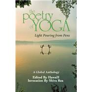 The Poetry of Yoga Light Pouring from Pens 9781940468259R