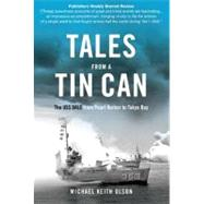 Tales from a Tin Can : The USS Dale from Pearl Harbor to Tokyo Bay at Biggerbooks.com