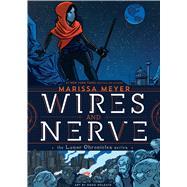 Wires and Nerve Volume 1 by Meyer, Marissa; Holgate, Douglas, 9781250078261
