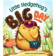 Little Hedgehog's Big Day by Daniel, Daniel; Howarth, Heidi, 9781609928261