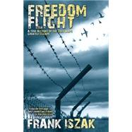 Freedom Flight by Iszak, Frank, 9781630478261