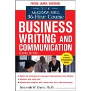 The McGraw-Hill 36-Hour Course in Business Writing and Communication, Second Edition by Davis, Kenneth, 9780071738262
