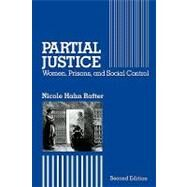 Partial Justice: Women, Prisons and Social Control by Rafter,Nicole Hahn, 9780887388262