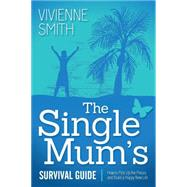 The Single Mum's Survival Guide by Smith, Vivienne, 9781614488262
