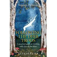 Following the Deer Trods by Sentier, Elen, 9781782798262