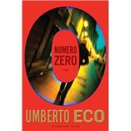 Numero Zero by Eco, Umberto; Dixon, Richard, 9780544668263