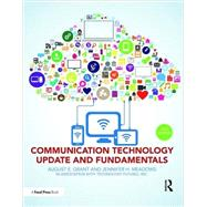 Communication Technology Update and Fundamentals: 15th Edition by Grant; August E., 9781138668263