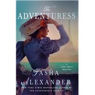 The Adventuress A Lady Emily Mystery by Alexander, Tasha, 9781250058263