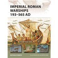 Imperial Roman Warships 193-565 AD by D'amato, Raffaele; Rava, Giuseppe, 9781472818263