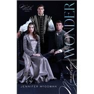 Maid of Wonder by McGowan, Jennifer, 9781481418263