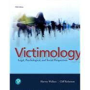 Victimology Legal, Psychological, and Social Perspectives by Wallace, Harvey; Roberson, Cliff, 9780134868264