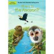 Where Is the Amazon? by Fabiny, Sarah; Colon, Daniel; Groff, David, 9780448488264