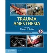Trauma Anesthesia by Smith, Charles E., M.D.; Como, John J., M.D., 9781107038264
