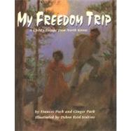 My Freedom Trip by Park, Frances, 9781590788264