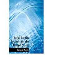 Rural Credits System for the United States by Myrick, Herbert, 9780554928265