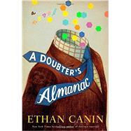 A Doubter's Almanac by Canin, Ethan, 9781400068265