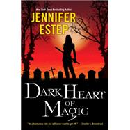 Dark Heart of Magic by Estep, Jennifer, 9781617738265