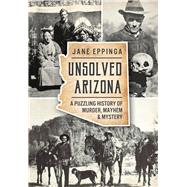 Unsolved Arizona by Eppinga, Jane, 9781626198265