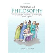 Looking At Philosophy: The Unbearable Heaviness of Philosophy Made Lighter by Palmer, Donald, 9780078038266