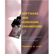 Software and Hardware Engineering Assembly and C Programming for the Freescale HCS12 Microcontroller by Cady, Fredrick M., 9780195308266