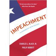 Impeachment by Black, Charles L., Jr.; Bobbitt, Philip; Amar, Akhil Reed, 9780300238266
