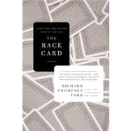 The Race Card How Bluffing About Bias Makes Race Relations Worse by Ford, Richard Thompson, 9780312428266