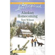 Alaskan Homecoming by Wilson, Teri, 9780373818266